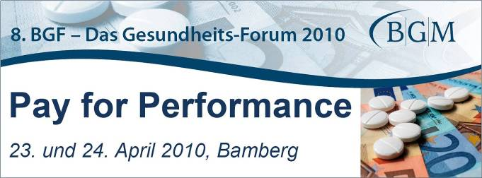 8. BGF - Das Gesundheits-Forum - Pay for Performance
