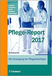 Pflege-Report 2017: Schwerpunkt: Die Versorgung der Pflegebedürftigen