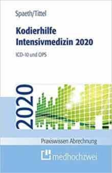 Kodierhilfe Intensivmedizin 2020. ICD-10 und OPS