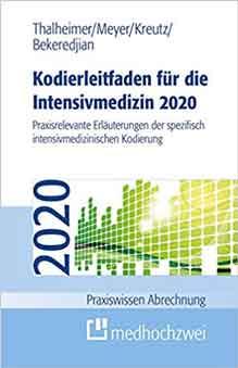 Kodierleitfaden 2020 für die Intensivmedizin. Praxisrelevante Erläuterungen der spezifisch intensivmedizinischen Kodierung