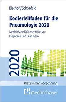 Kodierleitfaden 2020 für die Pneumologie 2020. Medizinische Dokumentation von Diagnosen und Leistungen